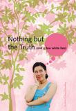 Cover art for NOTHING BUT THE TRUTH (AND A FEW WHITE LIES)