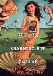 Cover art for GIRL, 15, CHARMING BUT INSANE