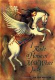 Cover art for I RODE A HORSE OF MILK WHITE JADE