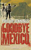 Cover art for GOODBYE MEXICO