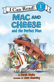 Cover art for MAC AND CHEESE AND THE PERFECT PLAN