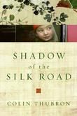 Cover art for SHADOW OF THE SILK ROAD