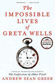 Cover art for THE IMPOSSIBLE LIVES OF GRETA WELLS