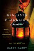 Cover art for BENJAMIN FRANKLIN'S BASTARD