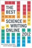 Cover art for THE BEST SCIENCE WRITING ONLINE 2012