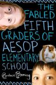 Cover art for THE FABLED FIFTH-GRADERS OF AESOP ELEMENTARY SCHOOL