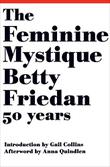 Cover art for THE FEMININE MYSTIQUE (50TH ANNIVERSARY EDITION)