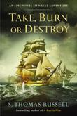 Cover art for TAKE, BURN OR DESTROY