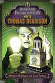 Cover art for BENJAMIN FRANKLINSTEIN MEETS THOMAS DEADISON