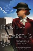Cover art for PRINCESS ELIZABETH'S SPY