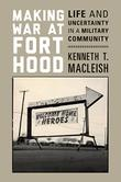 Cover art for MAKING WAR AT FORT HOOD