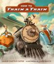 Cover art for HOW TO TRAIN A TRAIN