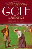 Cover art for THE KINGDOM OF GOLF IN AMERICA