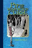 Cover art for PIP AND THE WOOD WITCH CURSE