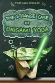Cover art for THE STRANGE CASE OF ORIGAMI YODA