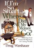 Cover art for IF I'M SO SMART... WHERE DID ALL MY MONEY GO?
