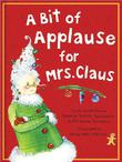 Cover art for A BIT OF APPLAUSE FOR MRS. CLAUS