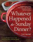 Cover art for WHATEVER HAPPENED TO SUNDAY DINNER?