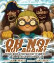 Cover art for OH NO! NOT AGAIN!