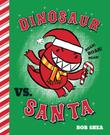 Cover art for DINOSAUR VS. SANTA