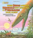 Cover art for WHEN DINOS DAWNED, MAMMALS GOT MUNCHED, AND PTEROSAURS TOOK FLIGHT