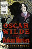 Cover art for OSCAR WILDE AND THE VATICAN MURDERS