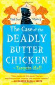 Cover art for THE CASE OF THE DEADLY BUTTER CHICKEN