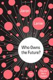 Cover art for WHO OWNS THE FUTURE?