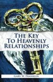 Cover art for The Key to Heavenly Relationships