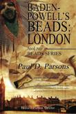 Cover art for Baden-Powell's Beads: London