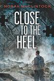 Cover art for CLOSE TO THE HEEL