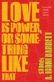 Cover art for LOVE IS POWER, OR SOMETHING LIKE THAT