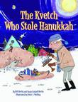 Cover art for THE KVETCH WHO STOLE HANUKKAH