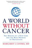 Cover art for A WORLD WITHOUT CANCER
