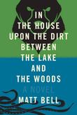 Cover art for IN THE HOUSE UPON THE DIRT BETWEEN THE LAKE AND THE WOODS