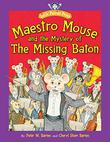 Cover art for MAESTRO MOUSE AND THE MYSTERY OF THE MISSING BATON