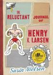 Cover art for THE RELUCTANT JOURNAL OF HENRY K. LARSEN