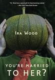 Cover art for YOU'RE MARRIED TO HER?