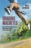 Cover art for DODGING MACHETES