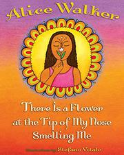 Book Cover for THERE IS A FLOWER AT THE TIP OF MY NOSE