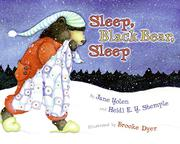 Book Cover for SLEEP, BLACK BEAR, SLEEP