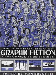 Book Cover for AN ANTHOLOGY OF GRAPHIC FICTION, CARTOONS, AND TRUE STORIES