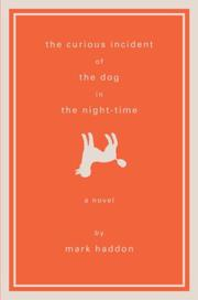 Cover art for THE CURIOUS INCIDENT OF THE DOG IN THE NIGHT-TIME
