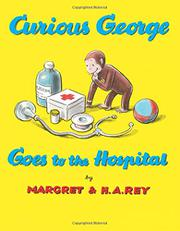 Book Cover for CURIOUS GEORGE GOES TO THE HOSPITAL