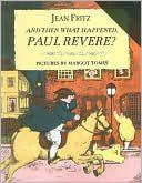 Book Cover for AND THEN WHAT HAPPENED, PAUL REVERE?