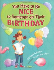 Book Cover for YOU HAVE TO BE NICE TO SOMEONE ON THEIR BIRTHDAY