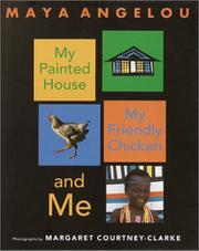 Book Cover for MY PAINTED HOUSE, MY FRIENDLY CHICKEN, AND ME