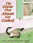 Book Cover for THE GOOSE THAT ALMOST GOT COOKED
