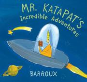 Cover art for MR. KATAPAT'S INCREDIBLE ADVENTURES