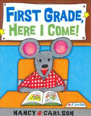Book Cover for FIRST GRADE, HERE I COME!